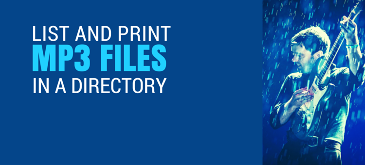 How To List And Print MP3 Files In A Directory